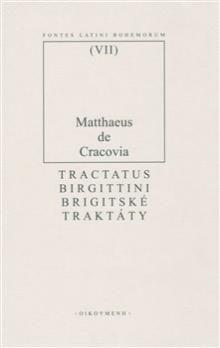 Matouš z Krakova: Brigitské traktáty cena od 240 Kč