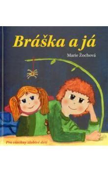 Marie Žochová, Ivana Kolaříková: Bráška a já cena od 197 Kč