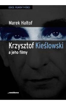 Marek Haltof: Krzysztof Kieslowski a jeho filmy cena od 206 Kč