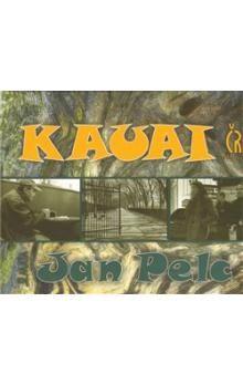 Jan Pelc: Kauai cena od 139 Kč
