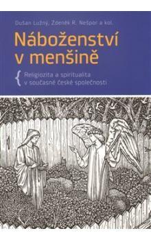 Dušan Lužný, Zdeněk R. Nešpor: Náboženství v menšině cena od 168 Kč