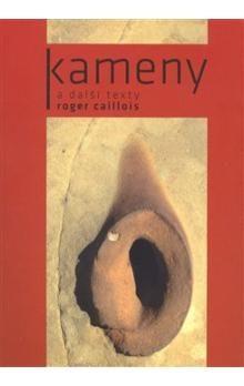 Roger Caillois: Kameny a další texty cena od 111 Kč