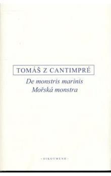 Tomáš z Cantimpré: Mořská monstra cena od 322 Kč