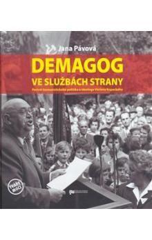 Jana Pávová: Demagog ve službách strany cena od 193 Kč