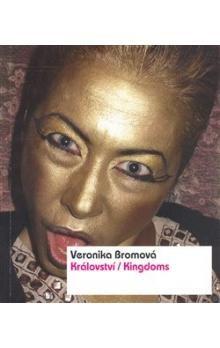 Veronika Bromová: Království/Kingdoms cena od 238 Kč