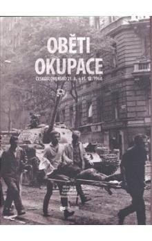 Lukáš Cvrček, Patrik Košický, Vítězslav Sommer, Milan Bárta: Oběti okupace cena od 200 Kč