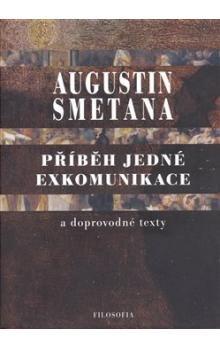 Augustin Smetana: Příběh jedné exkomunikace a doprovodné texty cena od 287 Kč