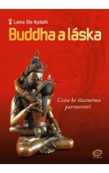 Ole Nydahl: Buddha a láska - Cesta ke šťastnému partnerství cena od 212 Kč