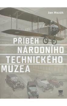 Jan Hozák: Příběh Národního technického muzea cena od 607 Kč