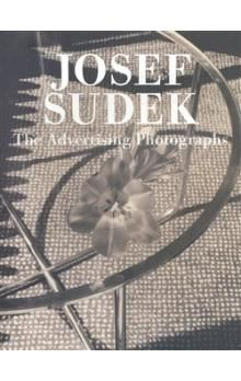 Josef Sudek: The Advertising Photographs cena od 567 Kč