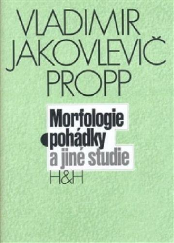 Vladimir Jakovl Propp: Morfologie pohádky a jiné studie cena od 234 Kč