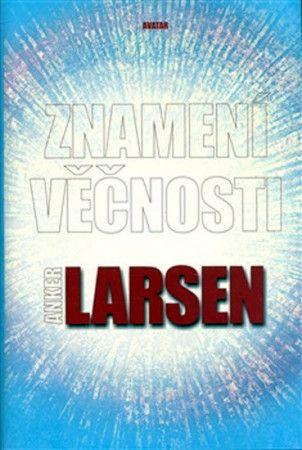 Anker Larsen: Znamení věčnosti cena od 277 Kč