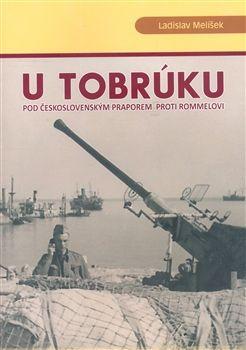 Ladislav Melíšek: U Tobrúku pod československým praporem proti Rommelovi cena od 199 Kč