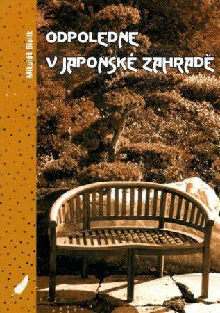 Mikuláš Bielik: Odpoledne v japonské zahradě cena od 104 Kč