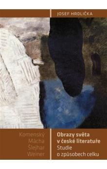 Josef Hrdlička: Obrazy světa v české literatuře cena od 101 Kč