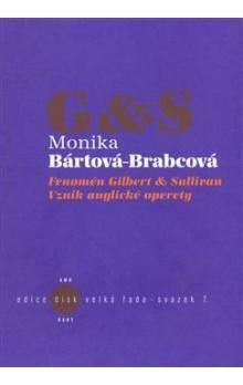 Monika Bártová-Brabcová: Fenomén Gilbert & Sullivan cena od 165 Kč