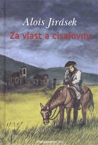 Alois Jirásek: Za vlast a císařovnu cena od 164 Kč