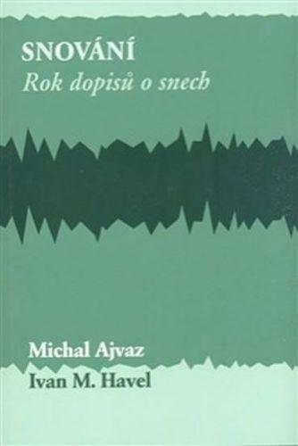 Michal Ajvaz, Ivan Havel: Snování. cena od 158 Kč