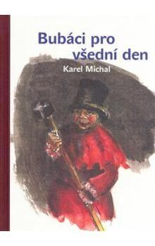 Karel Michal, Dagmar Hamsíková: Bubáci pro všední den cena od 216 Kč