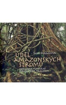 Jana Horáčková: Úděl amazonských stromů cena od 270 Kč
