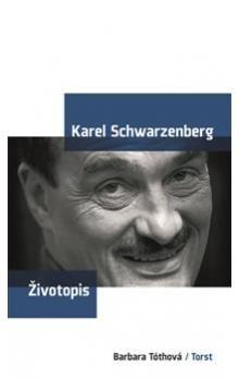 Barbara Tóth: Karel Schwarzenberg cena od 204 Kč