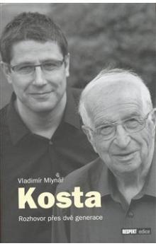 Vladimír Mlynář: Kosta: Rozhovor přes dvě generace cena od 223 Kč