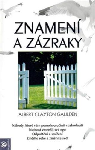 Albert Clayton Gaulden: Znamení a zázraky cena od 181 Kč