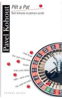 Pavel Kohout: Pět a Pat : (šest kohoutů na jednom jevišti) cena od 164 Kč