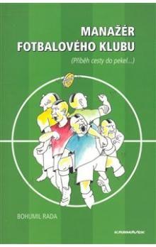 Bohumil Rada: Manažér fotbalového klubu cena od 196 Kč