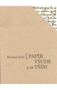 Richard Khel: Papír všude a se vším cena od 239 Kč