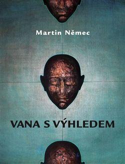 Martin Němec: Vana s výhledem cena od 182 Kč