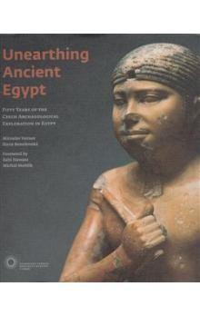 Miroslav Verner, Hana Benešovská: Unearthing Ancient Egypt cena od 124 Kč