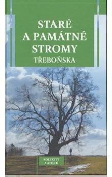 Veduta Staré a památné stromy Třeboňska cena od 177 Kč