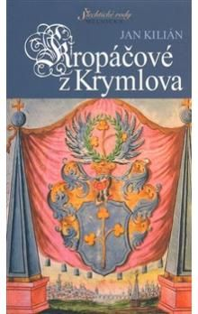 Jan Kilián: Kropáčové z Krymlova cena od 221 Kč