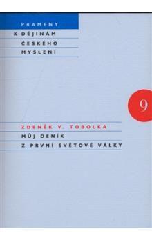 Zdeněk Václav Tobolka: Můj deník z první světové války cena od 292 Kč