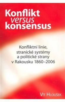 Vít Hloušek: Konflikt versus konsensus cena od 185 Kč