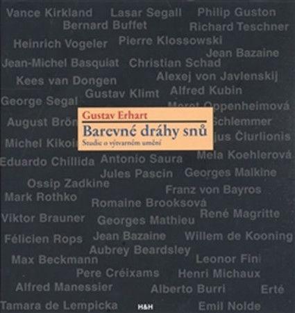 Gustav Erhart: Barevné dráhy snů - Studie o výtvarném umění cena od 200 Kč