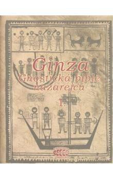 Bibliotheca gnostica Ginza gnostická bible nazarejců I. cena od 202 Kč