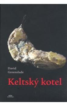David Greenslade: Keltský kotel cena od 207 Kč