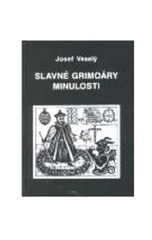 Josef Veselý: Slavné grimoáry minulosti cena od 176 Kč