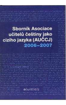Akropolis Sborník asociace učitelů češtiny jako cizího jazyka (AUČCJ) 2006-2007 cena od 171 Kč