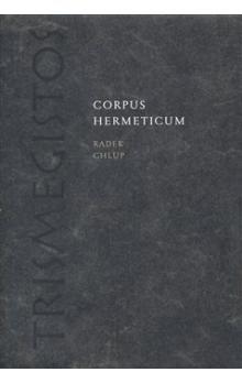 Radek Chlup: Corpus Hermeticum cena od 354 Kč