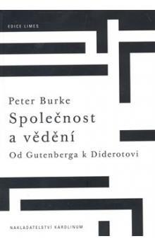 Peter Burke: Společnost a vědění cena od 169 Kč