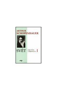 Arthur Schopenhauer: Svět jako vůle a představa I., II. cena od 358 Kč