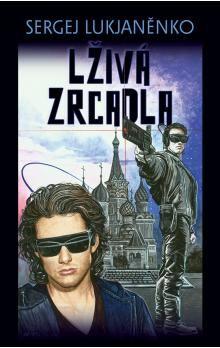 Sergej Lukjaněnko: Lživá zrcadla cena od 221 Kč
