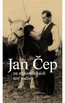 Jan Čep: Ve vzpomínkách své rodiny cena od 163 Kč