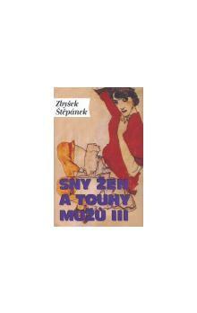 Zbyšek Štěpánek: Sny žen a touhy mužů III. cena od 193 Kč