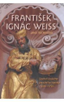 Jana Tischerová: František Ignác Weiss cena od 82 Kč