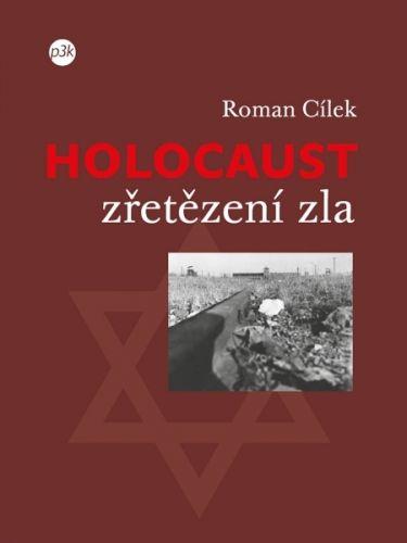 Roman Cílek: Holocaust - zřetězení zla cena od 139 Kč