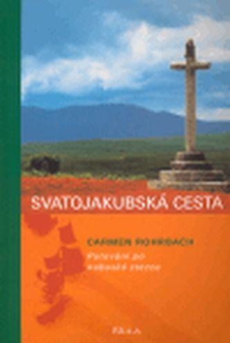 Carmen Rohrbach: Svatojakubská cesta cena od 188 Kč